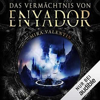 Enyador Chroniken Band 4 - Das Vermächtnis von Enyador