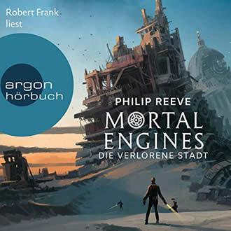 Mortal Engines 4 - Die verlorene Stadt